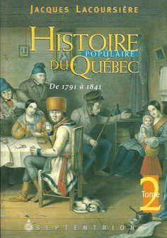 LACOURSIERE, JACQUES. Histoire populaire du Québec. Tome 2. De 1791 à 1841.