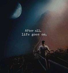 Best quotes life goes on thoughts Ideas Quotable Quotes, True Quotes, Book Quotes, Words Quotes, Motivational Quotes, Inspirational Quotes, Sayings, Qoutes, Quotes On Moon
