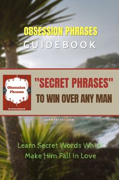 """Secret Obsession Phrases Guidebook. This is a dating & relationship program for women which reveals how to use """"Secret Phrases"""" To Win Over Any Man. Learn Secret Words Which Make Him Fall In Love. Discover Shocking Words Men Desperately Crave. Just say this """"PHRASE"""" tonight and he'll be yours  #love #relationship #obsession #phrases Relationship Coach, Personal Relationship, Make A Man, Marriage Tips, Relationships Love, Secret Obsession, Guide Book, Falling In Love, The Secret"""