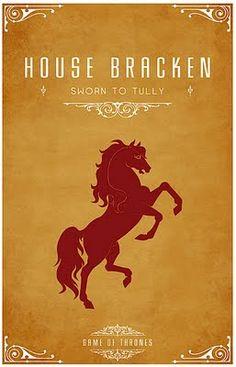 House Bracken -   Alternative and minimalist poster - Game of Thrones - By Thomas Gateley, http://www.flickr.com/photos/liquidsouldesign/  Visit: http://spotseriestv.blogspot.com