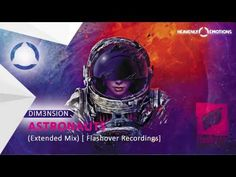 DIM3NSION - Astronauts (Extended Mix) [ Flashover Recordings]