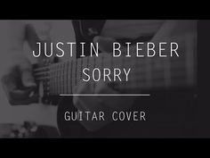 Justin Bieber - Sorry (Guitar Cover) #justin #bieber #sorry #purpose #picture #ar #electric #guitar #rock #cover #design #youtube #black #white #punk #chords #playing #vintage #drums