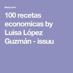 100 recetas economicas by Luisa López Guzmán - issuu