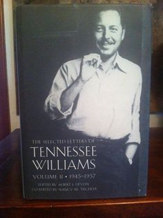 Love books - The Selected Letters of Tennessee Williams - Volume II  1945-1957 (Edited by Albert J. Devlin, Co-edited by Nancy M. Tischler)