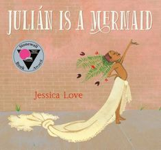 Julián Is a Mermaid This Is A Book, The Book, Dragon Love, New York Times, The Reader, Illustrator, Mermaid Parade, Neil Gaiman, Time Magazine