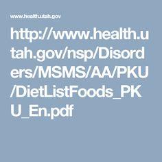 http://www.health.utah.gov/nsp/Disorders/MSMS/AA/PKU/DietListFoods_PKU_En.pdf