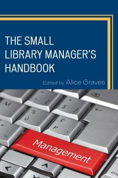 The small library manager's handbook / [edited by] Alice Graves. Lanham : Rowman & Littlefield, [2014] For librarians working in all types of small libraries, covering the everyday nuts-and-bolts operations that all librarians must perform.