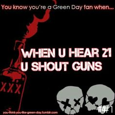 Ahh I am such top trash I started singing this song and said one twenty one duns Love Band, Great Bands, Emo Bands, Music Bands, Kinds Of Music, Music Is Life, 21st Century Breakdown, Green Day Billie Joe, American Idiot
