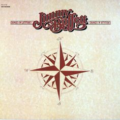 """jimmy buffett """"changes in latitudes changes in attitudes"""""""