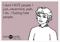 hahaha some times...