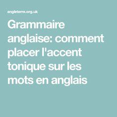 Grammaire anglaise: comment placer l'accent tonique sur les mots en anglais