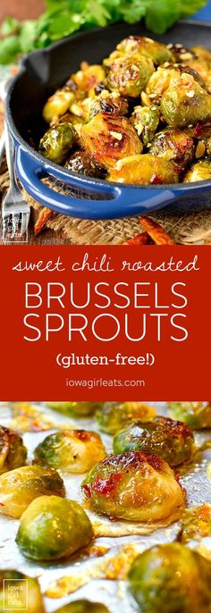 Dinner just got interesting! Sweet Chili Roasted Brussels Sprouts are simple yet scrumptious. The perfect gluten-free side dish to liven up any ho hum meal.  | iowagirleats.com