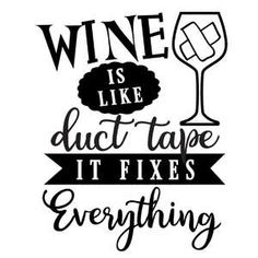 Silhouette Design Store: Wine Like Duct Tape Quote Posters, Sign Quotes, Funny Quotes, Silhouette Cameo Projects, Silhouette Design, Wine Glass Sayings, Wood Burning Patterns, Tumbler Designs, Vinyl Crafts