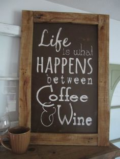 Life is what Happens between Coffee & Wine    Hand painted and designed by myself. All of my signs are done by hand without stencils or vinyl. They are perfectly imperfect and distressed for that aged look. When possible I use reclaimed wood to add to the character. This sign is great for a kitchen, home bar area, coffee bar or housewarming gift. 20 x 30  brown background  white letters  2 D rings on back    This is a More Than Words design. Please be respectful and do not copy. Thanks…