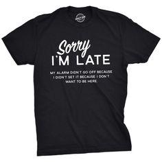 Funny T Shirt Sayings, Funny Shirts For Men, Sarcastic Shirts, Funny Tee Shirts, T Shirts With Sayings, Mom Shirts, Funny Sarcastic, Funny Guys, Sarcastic Sayings
