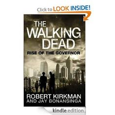 The Walking Dead: Rise of the Governor (The Walking Dead Series): Robert Kirkman, Jay Bonansinga: Amazon.com: Kindle Store