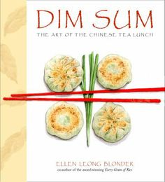 """Dim Sum: The Art of Chinese Tea Lunch"" by Ellen Leong Blonder  If you ever dreamed of making your own dim sum, give this book a try."