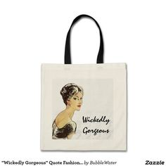 """""""Wickedly Gorgeous"""" Quote Fashion Illustration Tote Bag"""