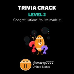 @marzy7777 just leveled up to Lv. 2 on Trivia Crack!