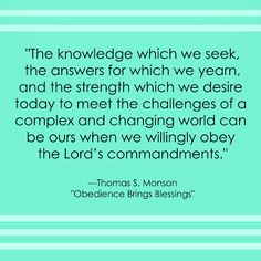 """Thomas S. Monson LDS General Conference Quote """"Obedience"""" www.sprinklesonmyicecream.blogspot.com"""