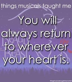 You will always return to wherever you're heart is