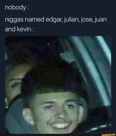 Nobody: niggas named edger, julian, jose, juan and kevin : - iFunny :) Stupid Funny Memes, Funny Relatable Memes, Funny Posts, Hilarious, Fun Funny, Image Hilarante, Funny Images, Funny Pictures, Memes Of The Day