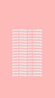 """""""Coisas boas estão vindo"""""""