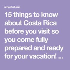 15 things to know about Costa Rica before you visit so you come fully prepared and ready for your vacation! This post clears up any misconceptions