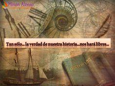 La verdad de nuestra historia nos hará libres...