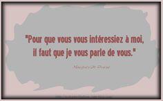 """Marguerite Duras """"Pour que vous vous intéressiez à moi, il faut que je vous parle de vous."""""""