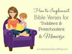 How to Implement Bible Verses for Toddlers and Preschoolers to Memorize www.teachersofgoodthings.com