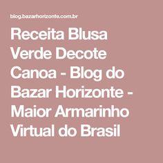 Receita Blusa Verde Decote Canoa - Blog do Bazar Horizonte - Maior Armarinho Virtual do Brasil
