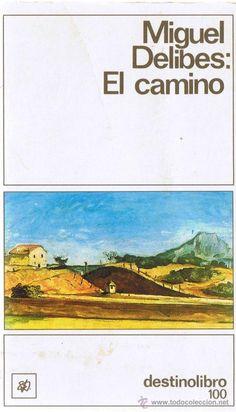 EL CAMINO - MIGUEL DELIBES - DESTINO LIBRO - VOLUMEN 100 - 1996