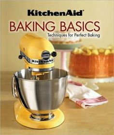 KitchenAid Baking Basics: Techniques for Perfect Baking: Editors of Favorite Name Brand Recipes, Editors of Publications International Ltd Kitchen Aid Recipes, Baking Recipes, Kitchen Aide, Kitchen Stuff, Drink Recipes, Frozen Fish Recipes, Cornflake Recipes, Honey Baked Chicken, Whole30 Recipes Lunch