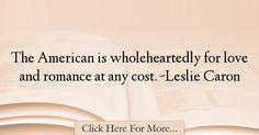 Leslie Caron Quotes About Romantic - 60452