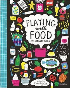 Playing With Food is an activity book all about food. From designing a menu for a café to decorating a dream ice cream sundae to filling in a bento box, this interactive book invites children to think about how food is grown, prepared, cooked and . Children's Book Illustration, Food Illustrations, Recipe Book Covers, Beautiful Book Covers, Vintage Cookbooks, Book Of Life, Book Activities, Play Activity, Activity Books