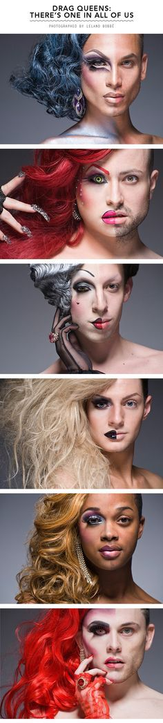 Drag Queens: There's One in All of Us<<< beautiful, artistic, lovely