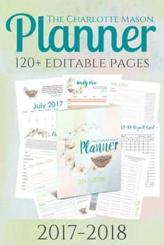 The Charlotte Mason Planner is a 120+ editable pages planner for the July 2017 through June 2018 school year.