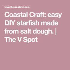 Coastal Craft: easy DIY starfish made from salt dough. | The V Spot
