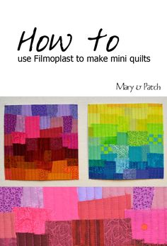 Maryandpatch, How to make mini quilts, Filmoplast, Tutorial