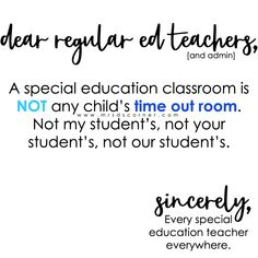 Dear regular ed teachers quote Teaching Quotes, Special Education Classroom, Inspirational Quotes, Student, Motivation, Life Coach Quotes, Inspiring Quotes, Inspiration Quotes, College Students