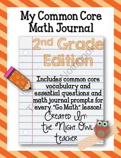 2nd grade common core math journal (complements go math) from The Night Owl Teacher on TeachersNotebook.com (130 pages)  - 2nd grade common core math journal. Designed to complement go math!