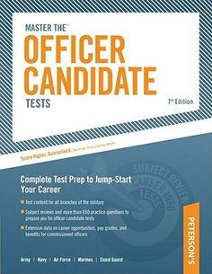 Master The Officer Candidate Tests: Targeted Test Prep to Jump-Start Your Career. By Scott Ostrow. Call # TEST 355.007 OST