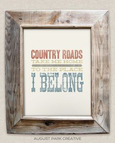 Country roads, take me home, to the place, i belong - 8x10- Rustic - Vintage Style - Typographic Art Print - Country Song Lyrics