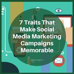 Social media marketing needs to be memorable. Otherwise, nobody will remember you exist. Find out the 7 traits that will make your campaigns hard to forget: