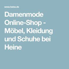 Damenmode Online-Shop - Möbel, Kleidung und Schuhe bei Heine