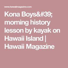 Kona Boys' morning history lesson by kayak on Hawaii Island   Hawaii Magazine