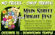 No tricks only treats on Fright Fest on Main St!!  Vednors line the street with treats and activities. Wednesday October 31st from 5-9pm in downtown Temple TX.
