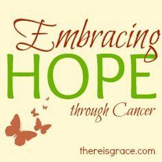 31 Days of Embracing Hope through Cancer | thereisgrace.com