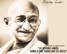 """""""La verdad jamás daña a una causa que es justa."""" #frases #citas #Gandhi"""